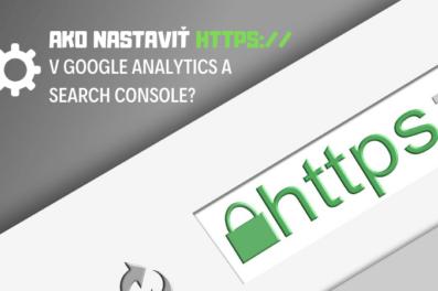 Ako nastaviť HTTPS:// v Google Analytics a Search Console