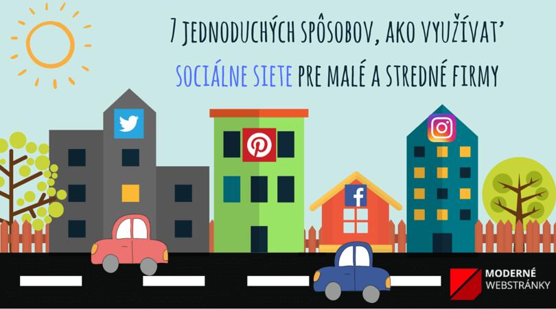 7 jednoduchých spôsobov, ako využívať sociálne siete pre malé a stredné firmy