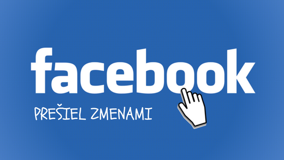 Facebook prešiel zmenami. Ako sa to dotkne firemných FB stránok?