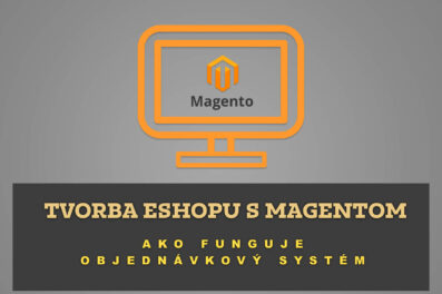 Tvorba eshopu s Magentom – Ako funguje objednávkový systém